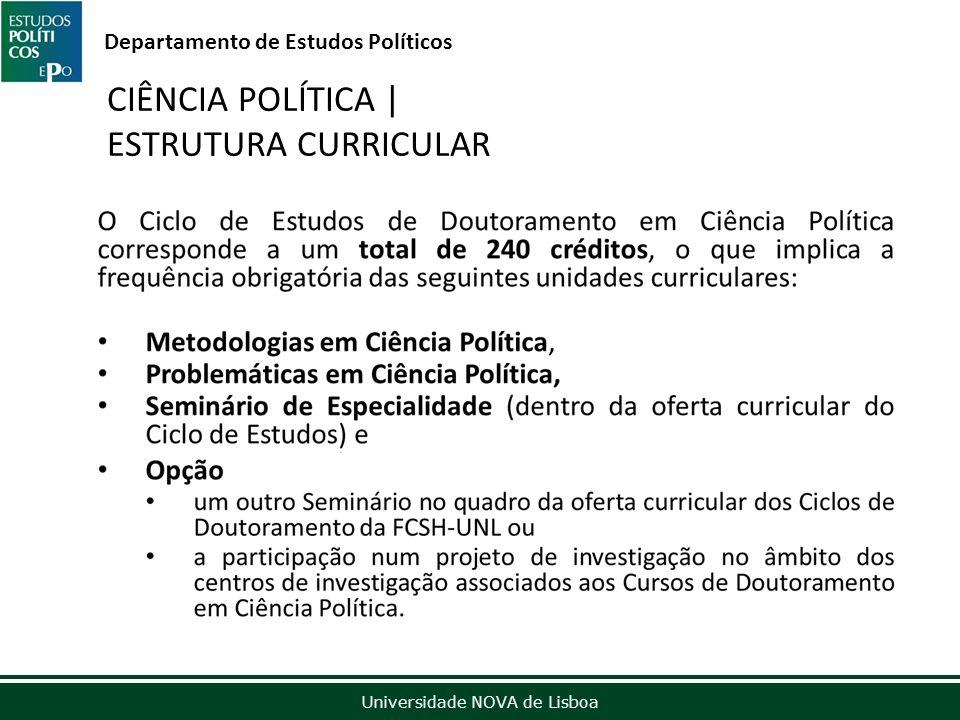 Outubro de 2012 Universidade NOVA de Lisboa Departamento de Estudos Políticos CIÊNCIA POLÍTICA | ESTRUTURA CURRICULAR