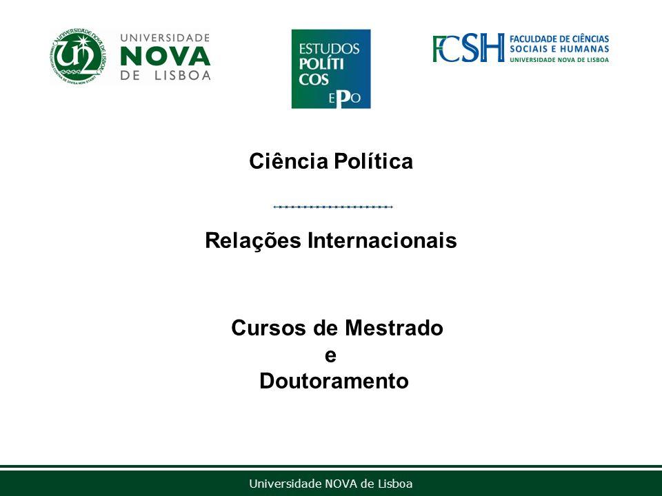Outubro de 2012 Ciência Política Relações Internacionais Cursos de Mestrado e Doutoramento Universidade NOVA de Lisboa