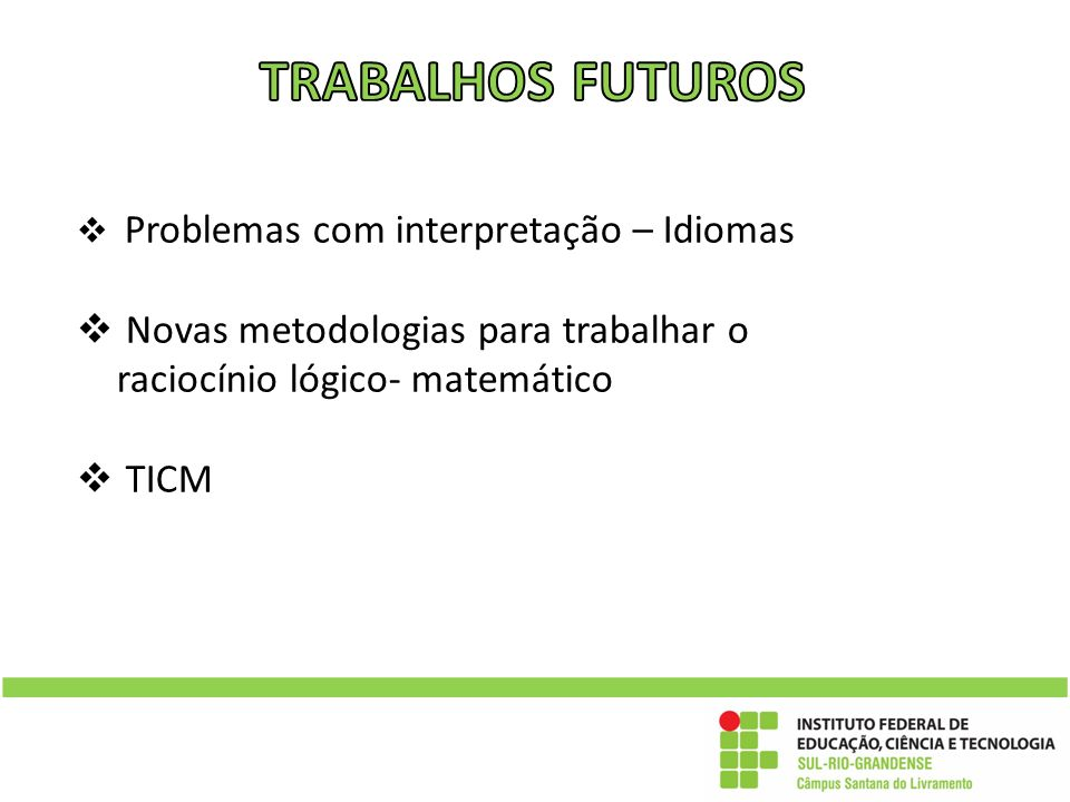 Problemas com interpretação – Idiomas Novas metodologias para trabalhar o raciocínio lógico- matemático TICM