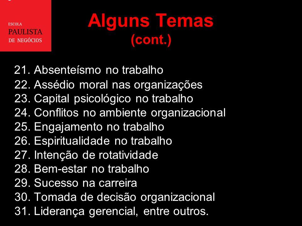 Alguns Temas (cont.) 21.Absenteísmo no trabalho 22.