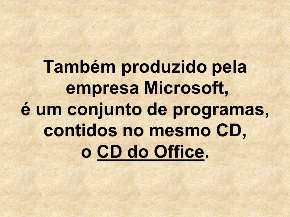 Também produzido pela empresa Microsoft, é um conjunto de programas, contidos no mesmo CD, o CD do Office.