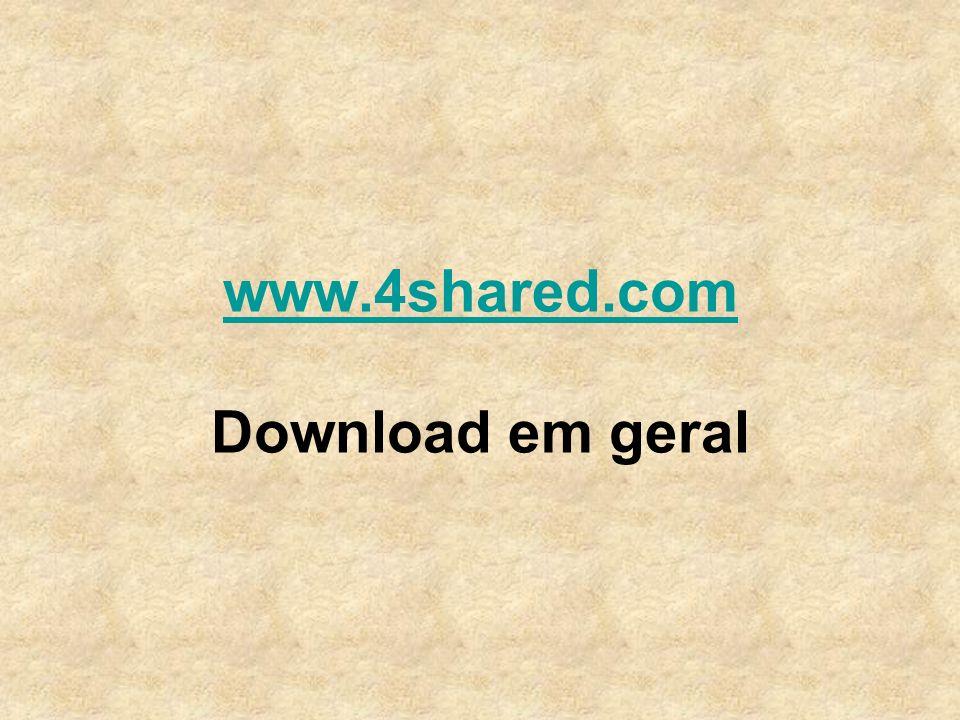 www.4shared.com www.4shared.com Download em geral