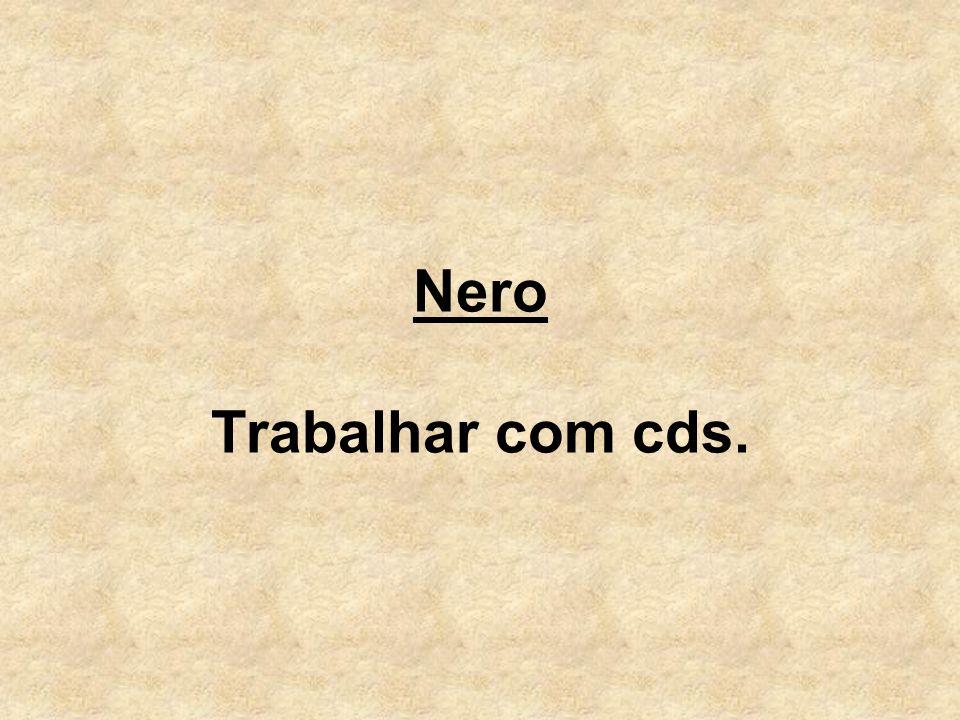 Nero Trabalhar com cds.