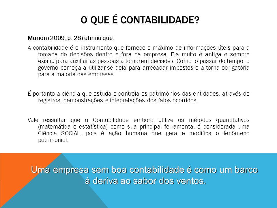 O QUE É CONTABILIDADE.Marion (2009, p.