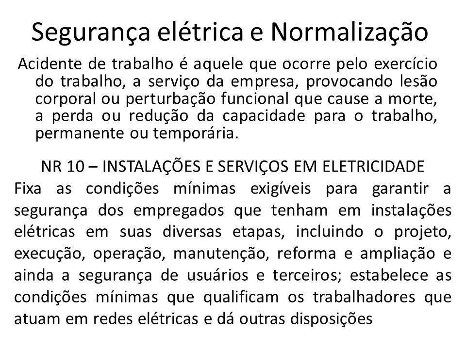 Segurança elétrica e Normalização Acidente de trabalho é aquele que ocorre pelo exercício do trabalho, a serviço da empresa, provocando lesão corporal