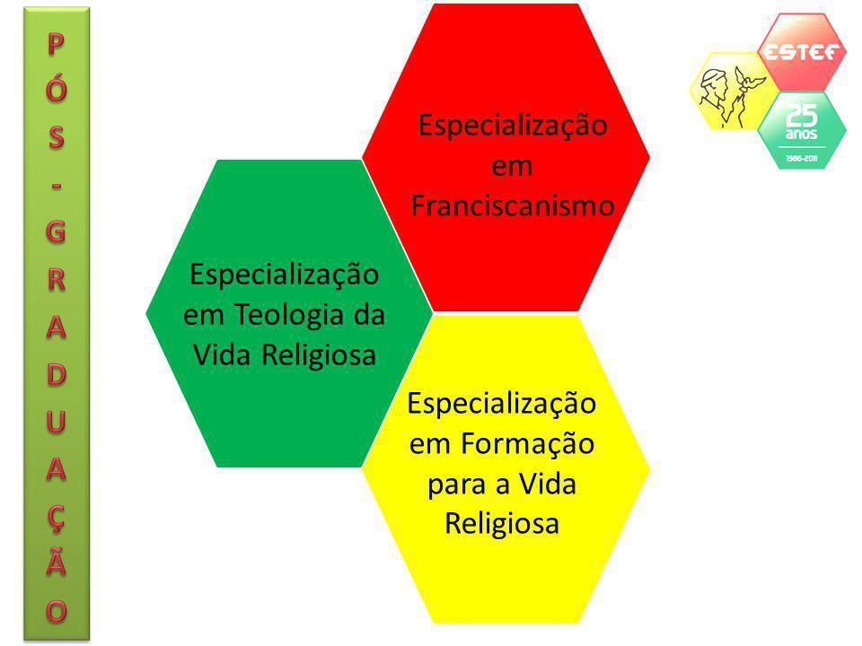 Especialização em Teologia da Vida Religiosa Especialização em Formação para a Vida Religiosa Especialização em Franciscanismo