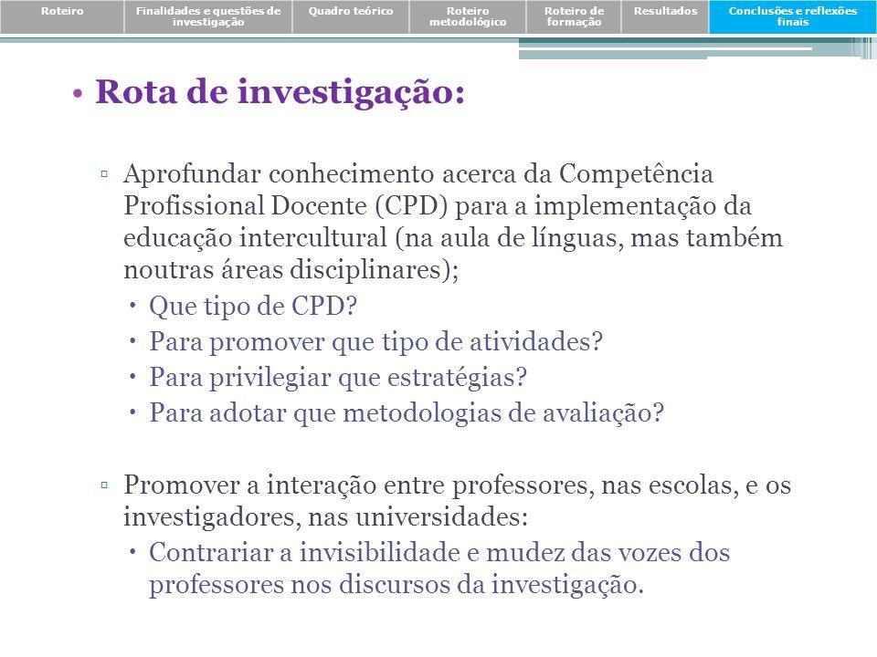 Rota de investigação: Aprofundar conhecimento acerca da Competência Profissional Docente (CPD) para a implementação da educação intercultural (na aula