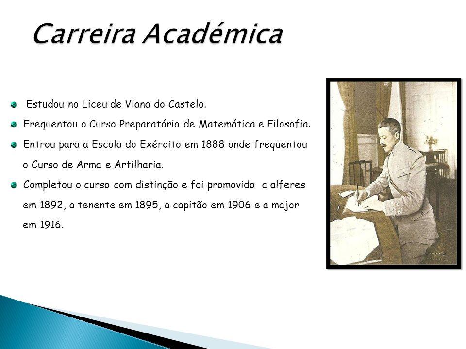 Estudou no Liceu de Viana do Castelo. Frequentou o Curso Preparatório de Matemática e Filosofia. Entrou para a Escola do Exército em 1888 onde frequen
