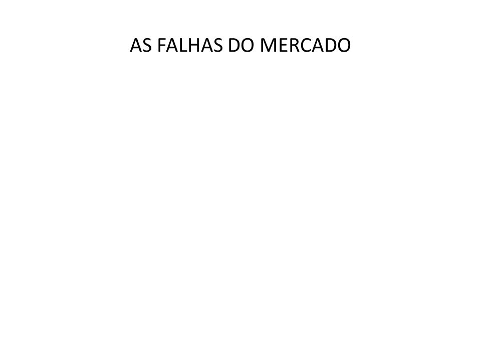 AS FALHAS DO MERCADO