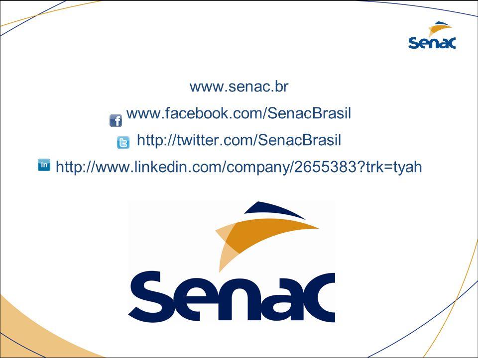 www.senac.br www.facebook.com/SenacBrasil http://twitter.com/SenacBrasil http://www.linkedin.com/company/2655383?trk=tyah