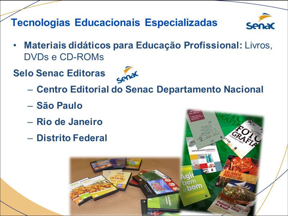 Materiais didáticos para Educação Profissional: Livros, DVDs e CD-ROMs Selo Senac Editoras –Centro Editorial do Senac Departamento Nacional –São Paulo