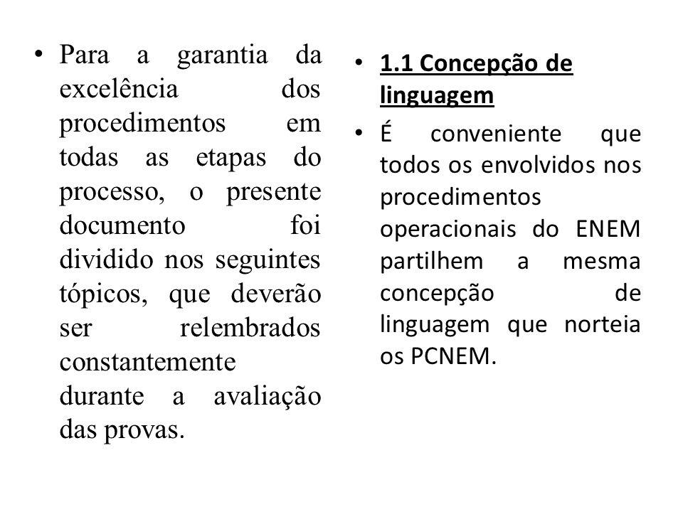 Para a garantia da excelência dos procedimentos em todas as etapas do processo, o presente documento foi dividido nos seguintes tópicos, que deverão s