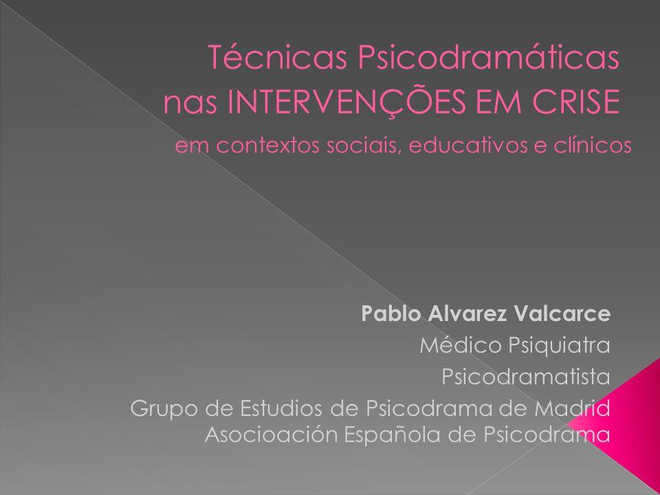 Pablo Alvarez Valcarce Médico Psiquiatra Psicodramatista Grupo de Estudios de Psicodrama de Madrid Asocioación Española de Psicodrama em contextos soc