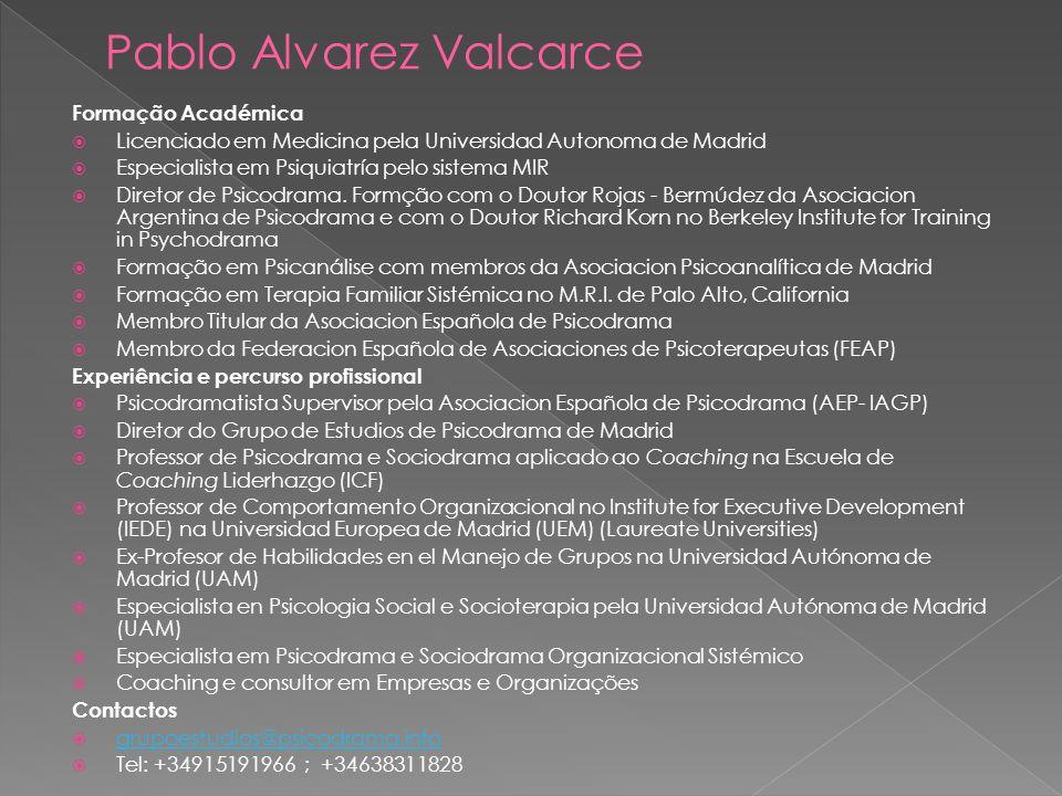 Formação Académica Licenciado em Medicina pela Universidad Autonoma de Madrid Especialista em Psiquiatría pelo sistema MIR Diretor de Psicodrama. Form