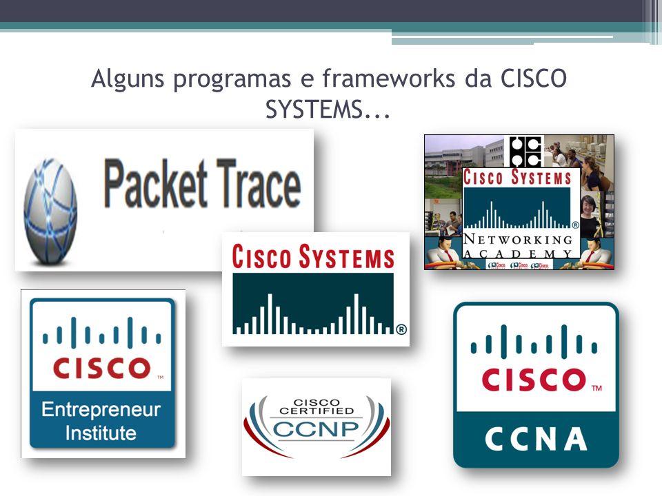 Alguns programas e frameworks da CISCO SYSTEMS...