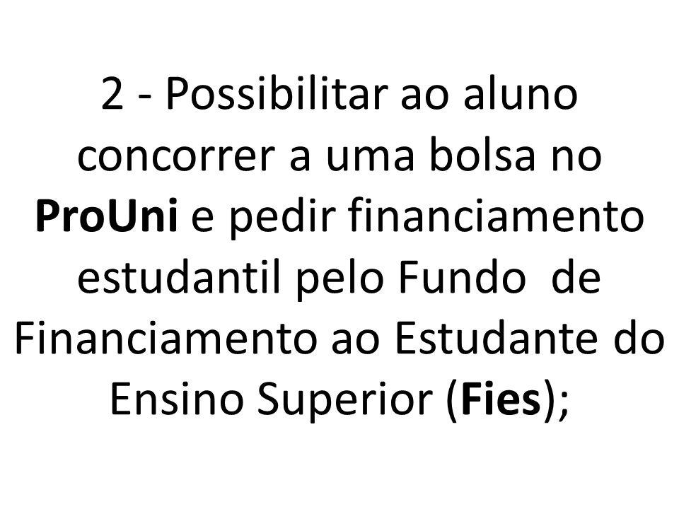 3 - Tornar-se a prova de conclusão do ensino médio para quem não concluiu o curso na idade adequada;