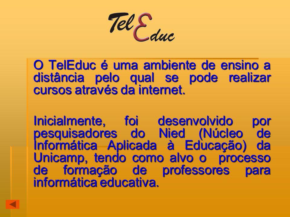 O TelEduc é uma ambiente de ensino a distância pelo qual se pode realizar cursos através da internet. O TelEduc é uma ambiente de ensino a distância p