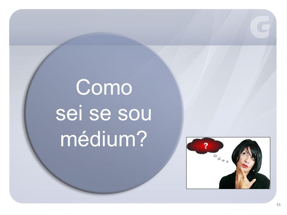 Como sei se sou médium? 11