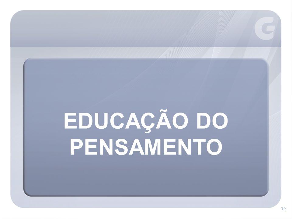 EDUCAÇÃO DO PENSAMENTO 29