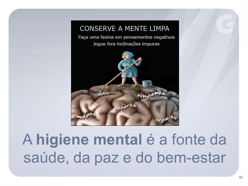 A higiene mental é a fonte da saúde, da paz e do bem-estar 50