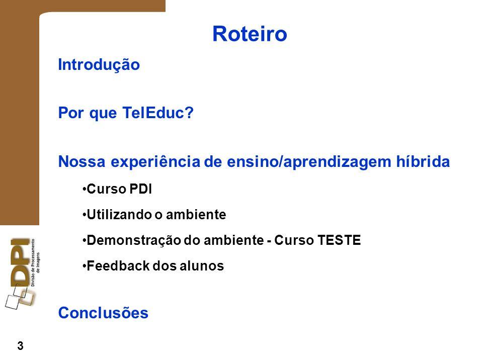 3 Roteiro Introdução Por que TelEduc.