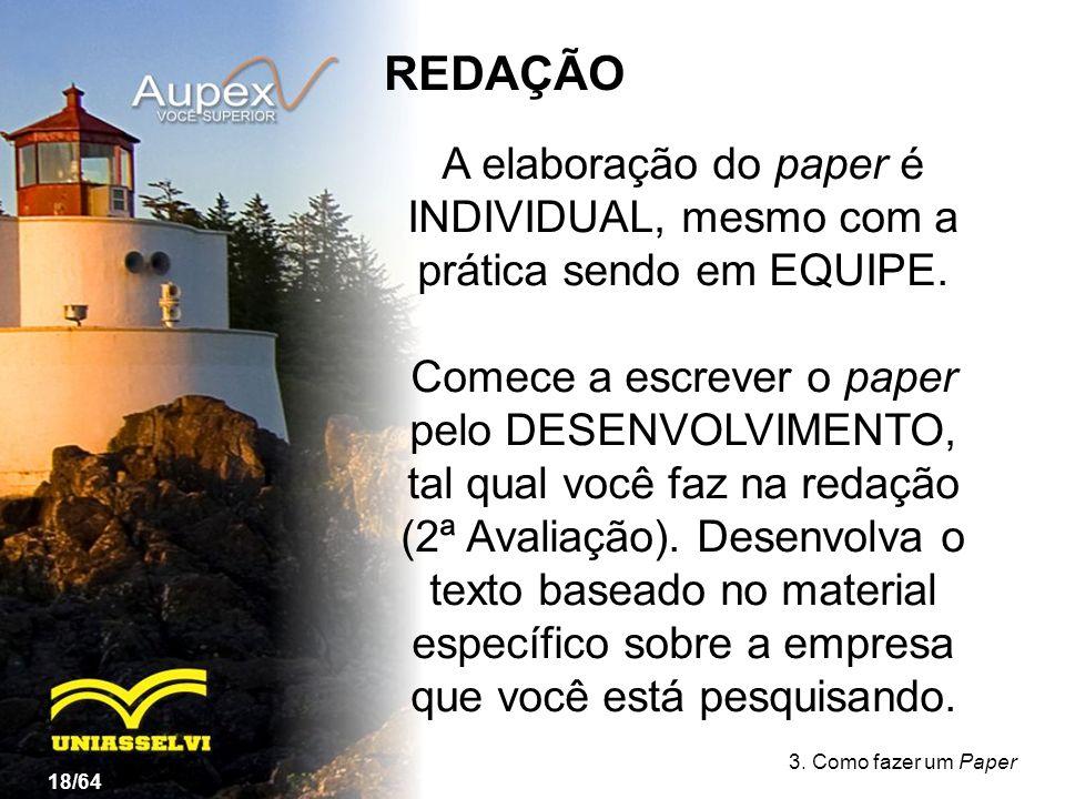 3.Como fazer um Paper A elaboração do paper é INDIVIDUAL, mesmo com a prática sendo em EQUIPE.