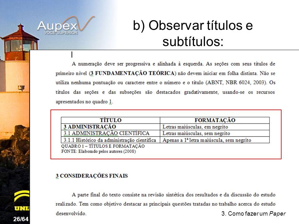 3. Como fazer um Paper b) Observar títulos e subtítulos: 26/64