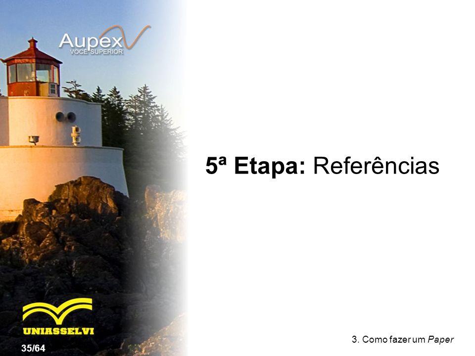 3. Como fazer um Paper 5ª Etapa: Referências 35/64