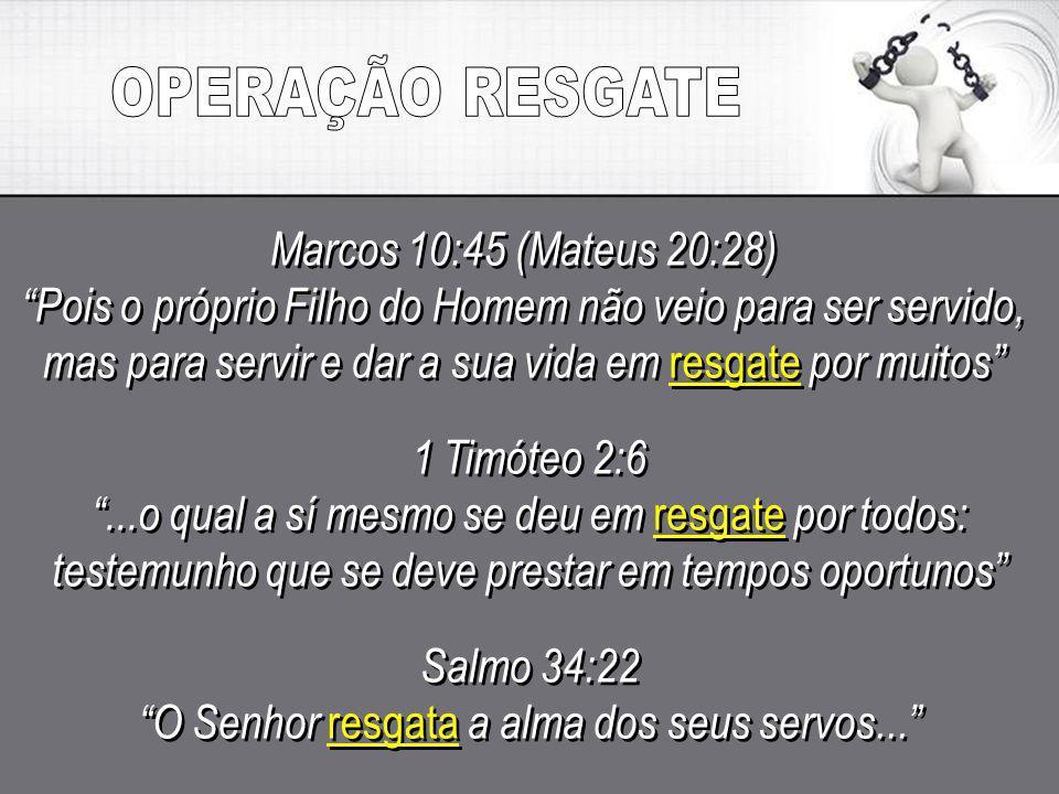 1 Timóteo 2:6...o qual a sí mesmo se deu em resgate por todos: testemunho que se deve prestar em tempos oportunos 1 Timóteo 2:6...o qual a sí mesmo se