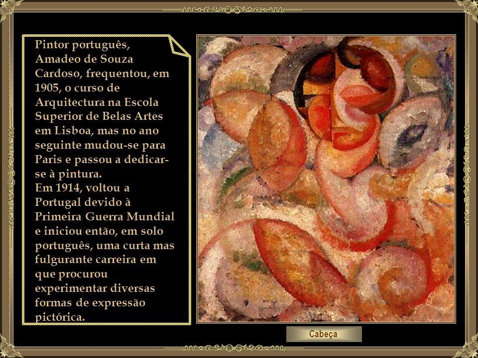 Cabeça Pintor português, Amadeo de Souza Cardoso, frequentou, em 1905, o curso de Arquitectura na Escola Superior de Belas Artes em Lisboa, mas no ano seguinte mudou-se para Paris e passou a dedicar- se à pintura.