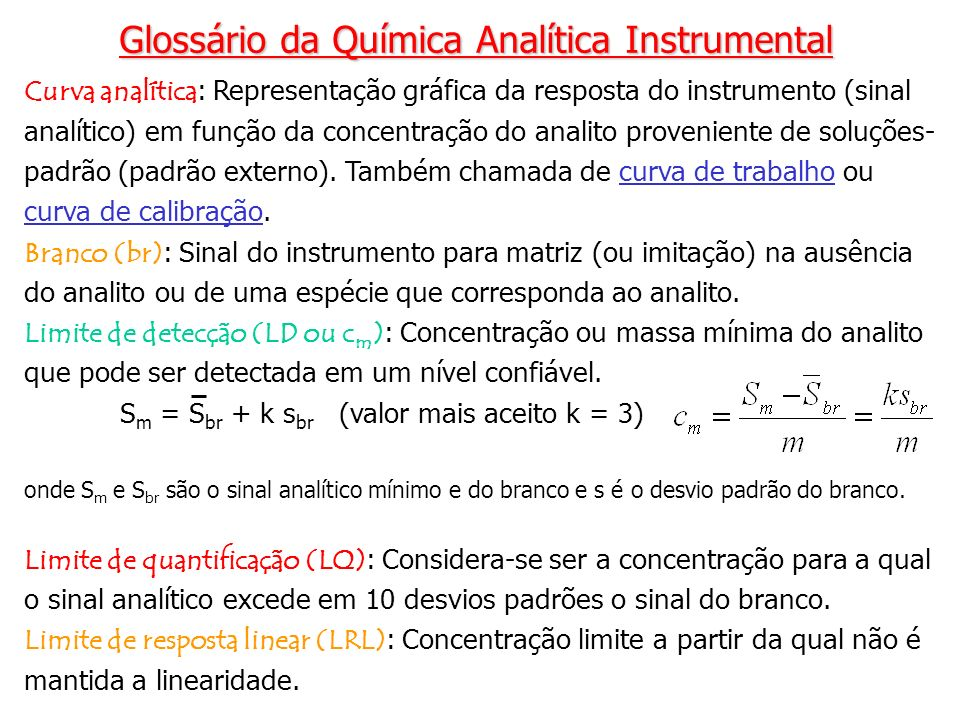 Curva analítica : Representação gráfica da resposta do instrumento (sinal analítico) em função da concentração do analito proveniente de soluções- pad