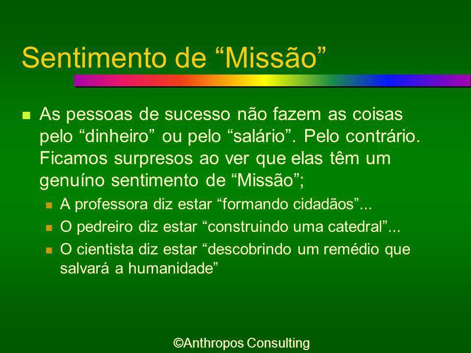 Missão: Têm um genuíno Sentimento de Missão ©Anthropos Consulting