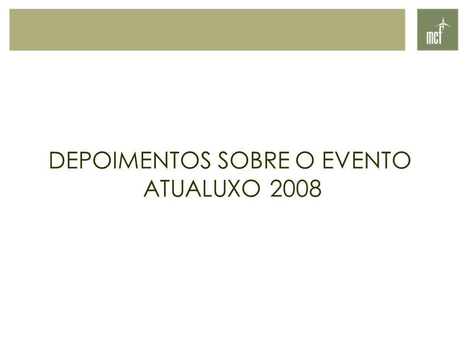 DEPOIMENTOS SOBRE O EVENTO ATUALUXO 2008
