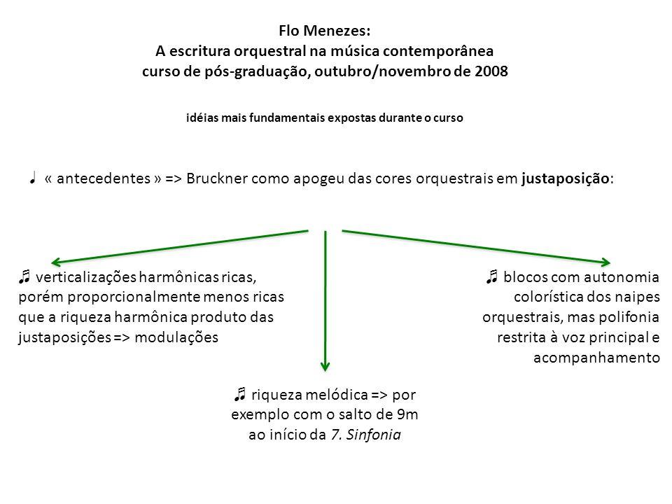 Flo Menezes: A escritura orquestral na música contemporânea curso de pós-graduação, outubro/novembro de 2008 « antecedentes » => Bruckner como apogeu