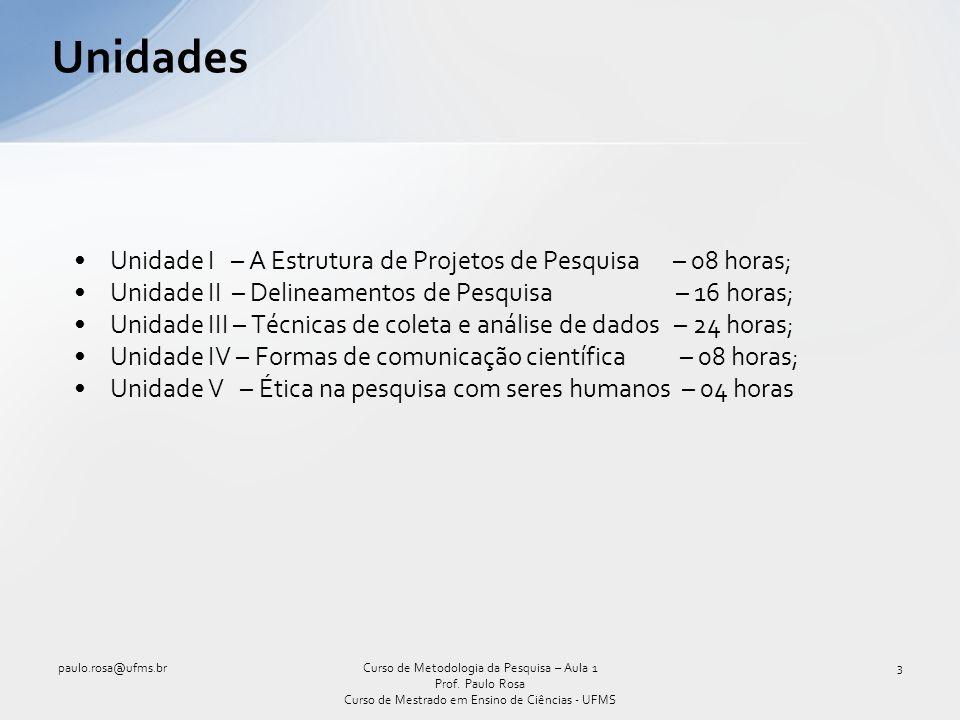 Sete trabalhos (peso 1); Preparação de um projeto de pesquisa (peso 4); Trabalhos isolados, cuja média contribui com peso 2.