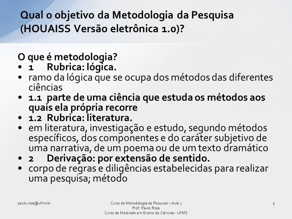 O que é metodologia.1Rubrica: lógica.