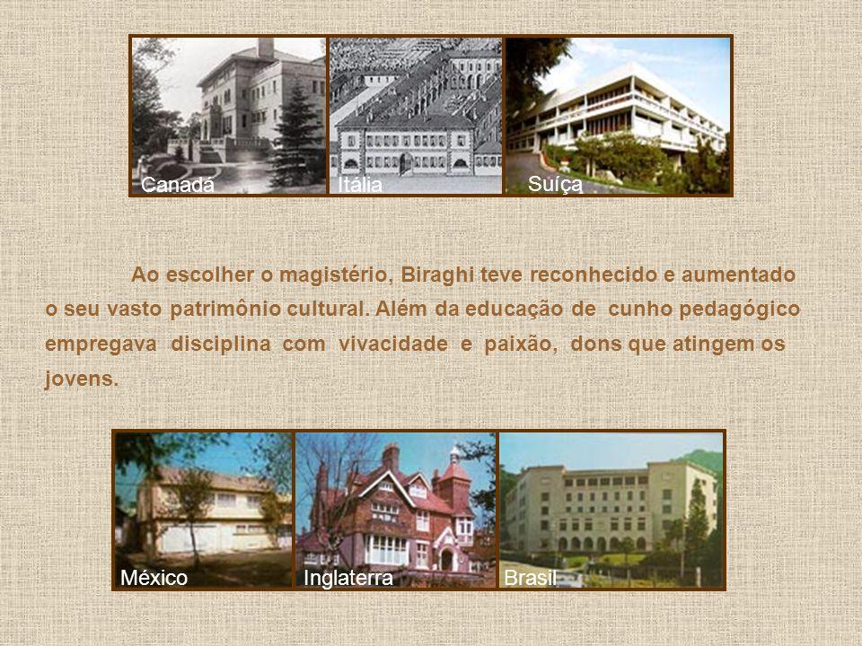 Ao escolher o magistério, Biraghi teve reconhecido e aumentado o seu vasto patrimônio cultural.