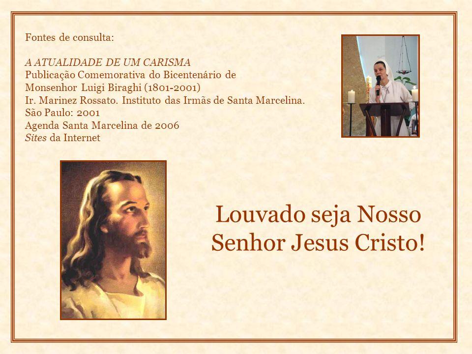 Louvado seja Nosso Senhor Jesus Cristo.