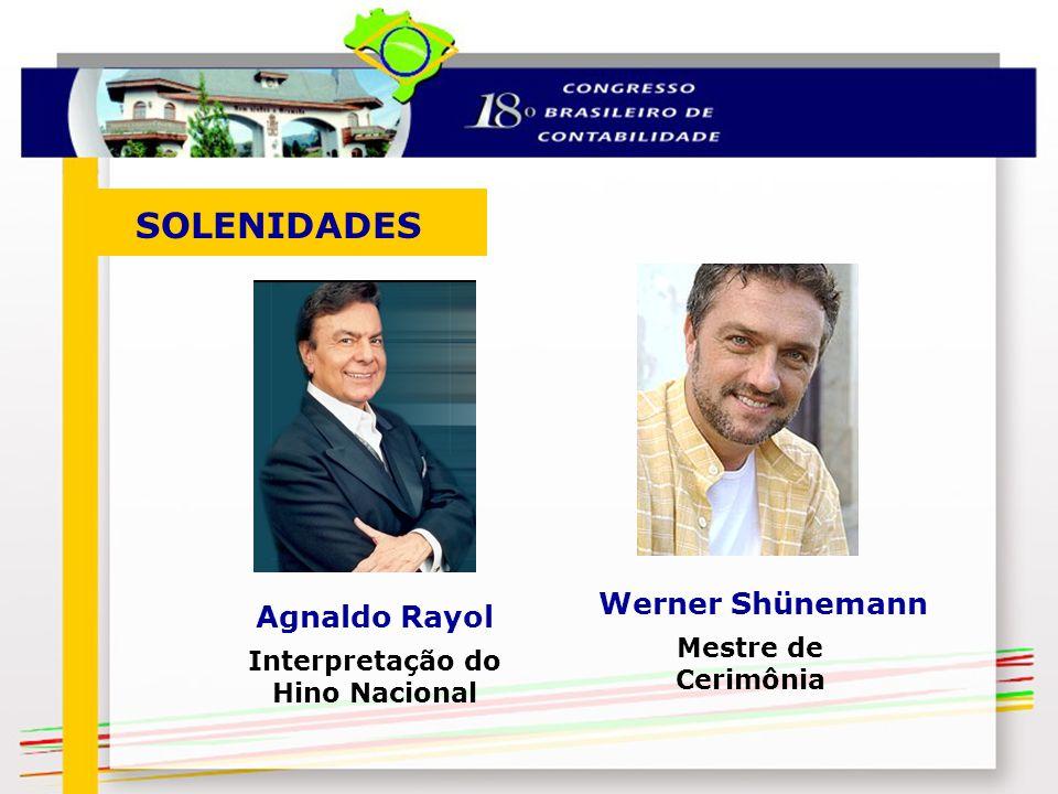 Agnaldo Rayol SOLENIDADES Interpretação do Hino Nacional Werner Shünemann Mestre de Cerimônia