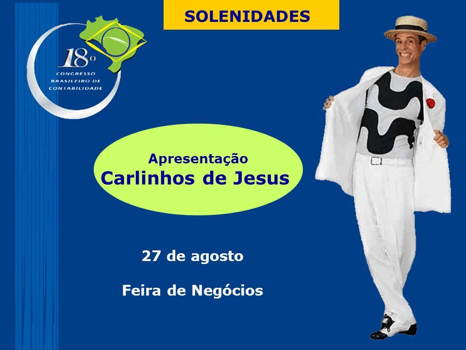 SOLENIDADES Apresentação Carlinhos de Jesus 27 de agosto Feira de Negócios