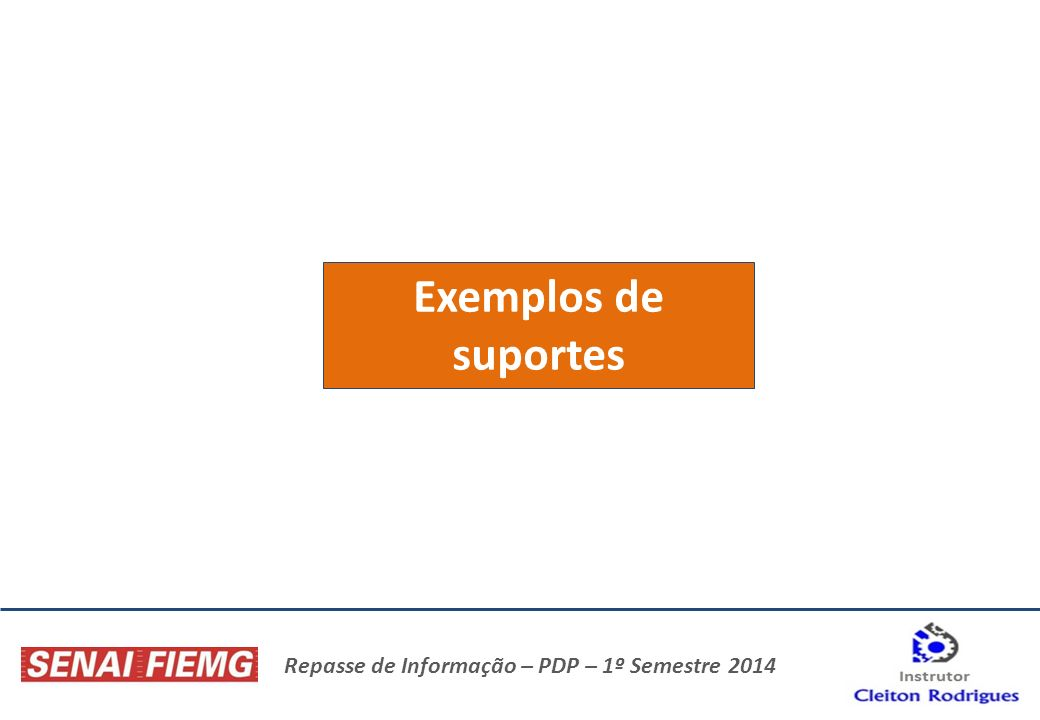 Exemplos de suportes