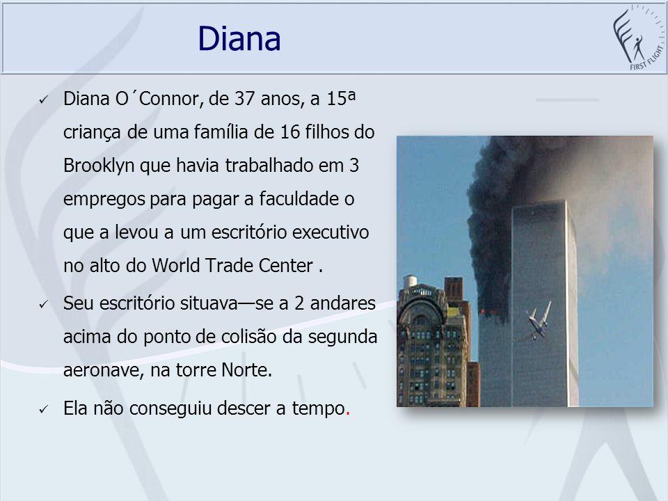 Diana Diana O´Connor, de 37 anos, a 15ª criança de uma família de 16 filhos do Brooklyn que havia trabalhado em 3 empregos para pagar a faculdade o qu