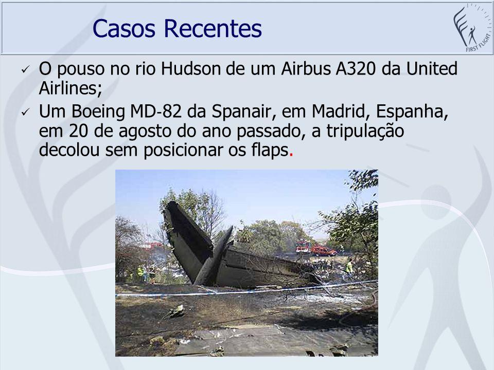 Casos Recentes O pouso no rio Hudson de um Airbus A320 da United Airlines; Um Boeing MD 82 da Spanair, em Madrid, Espanha, em 20 de agosto do ano pass