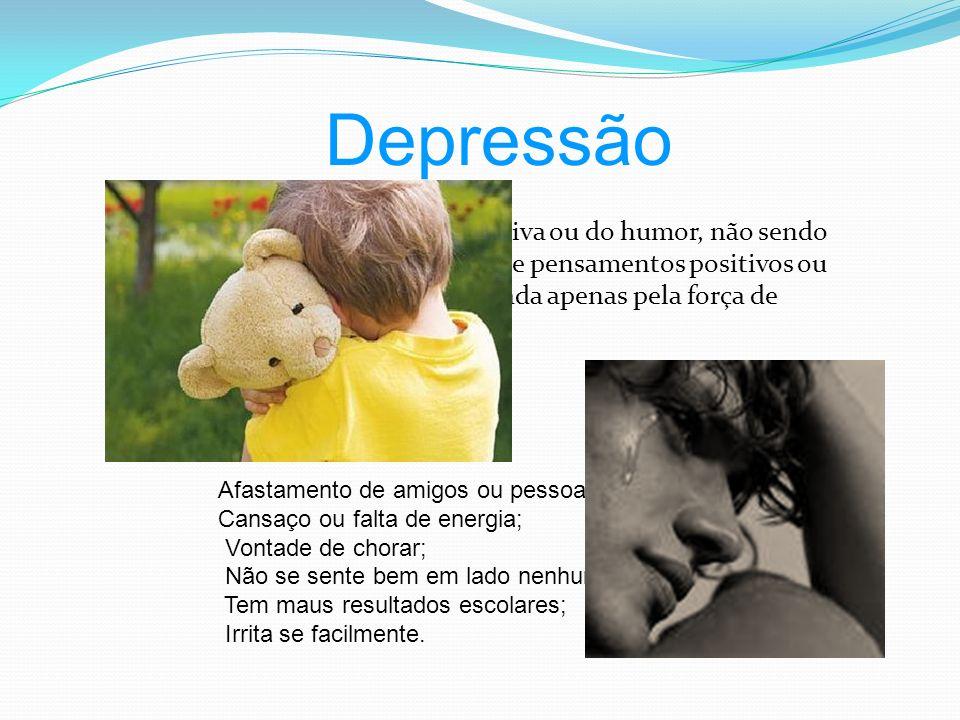Depressão A Depressão é uma doença afectiva ou do humor, não sendo apenas sinal de fraqueza, de falta de pensamentos positivos ou uma condição que pos