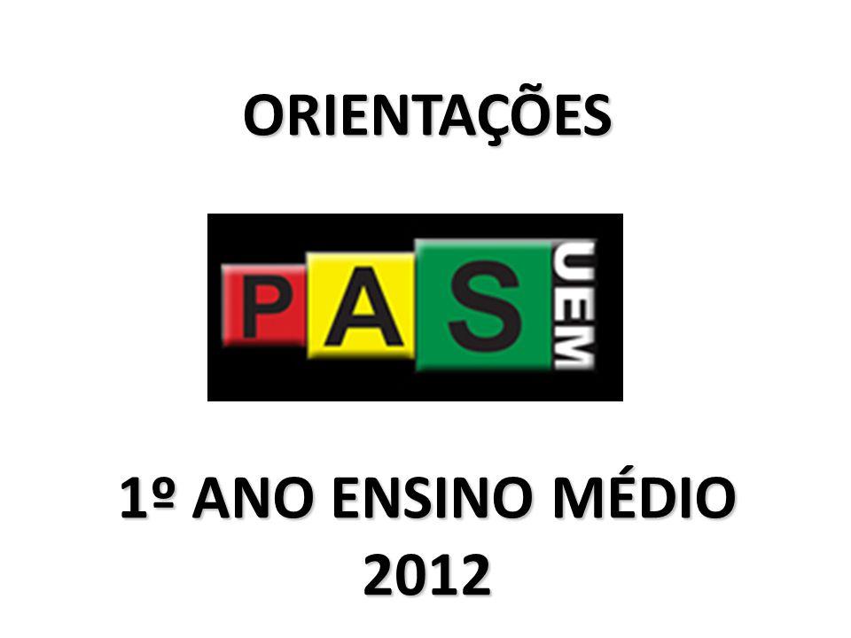 ORIENTAÇÕES 1º ANO ENSINO MÉDIO 2012
