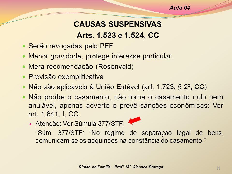 CAUSAS SUSPENSIVAS Arts. 1.523 e 1.524, CC Serão revogadas pelo PEF Menor gravidade, protege interesse particular. Mera recomendação (Rosenvald) Previ