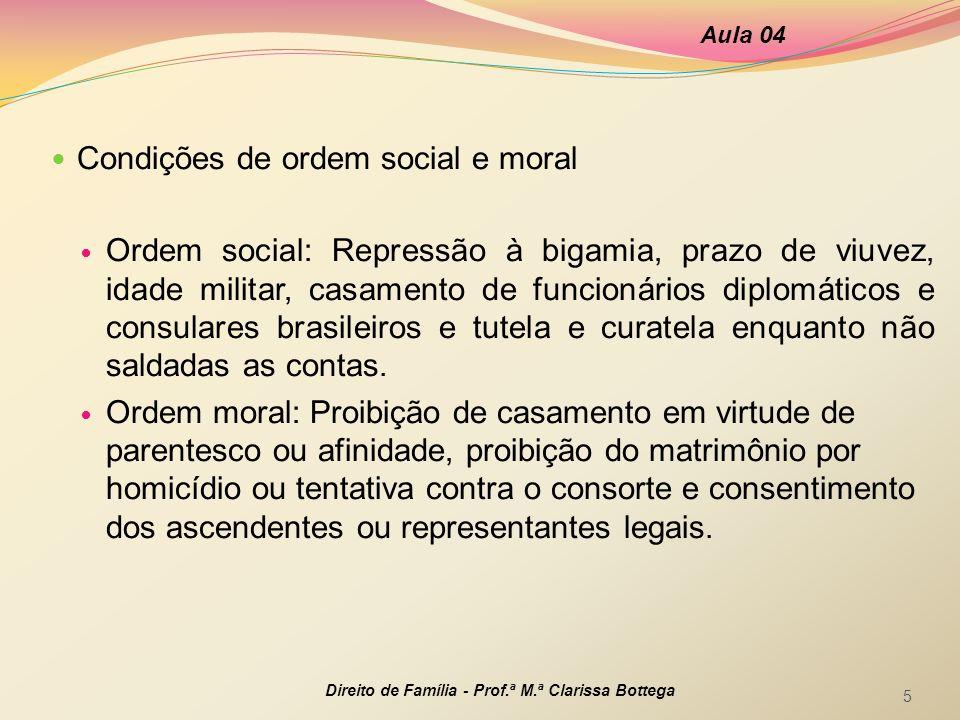Condições de ordem social e moral Ordem social: Repressão à bigamia, prazo de viuvez, idade militar, casamento de funcionários diplomáticos e consular