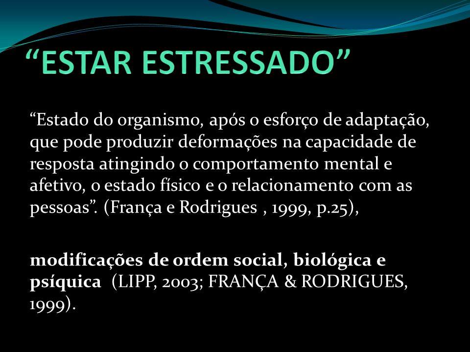 Todo fenômeno, agente ou fato que possa provocar a quebra da homeostase, seja esse fato interpretado pelo indivíduo como um acontecimento POSITIVO ou NEGATIVO.