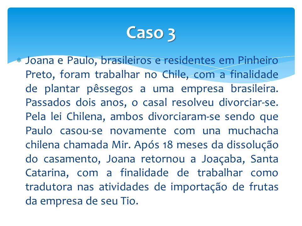 Joana e Paulo, brasileiros e residentes em Pinheiro Preto, foram trabalhar no Chile, com a finalidade de plantar pêssegos a uma empresa brasileira.