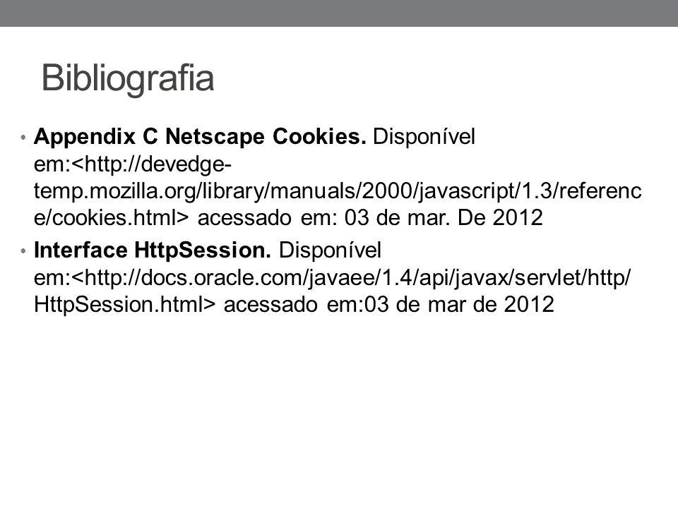 Bibliografia Appendix C Netscape Cookies.Disponível em: acessado em: 03 de mar.